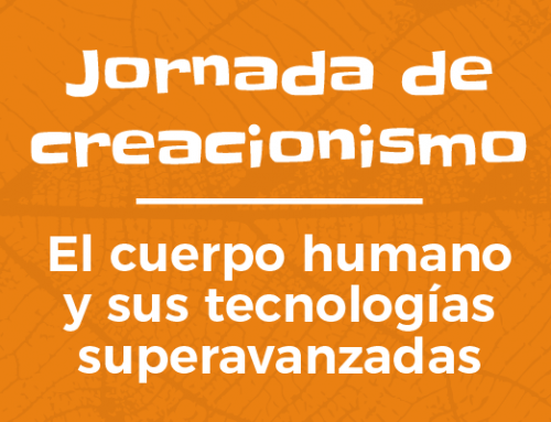Jornada de creacionismo – El cuerpo humano y sus tecnologías superavanzadas