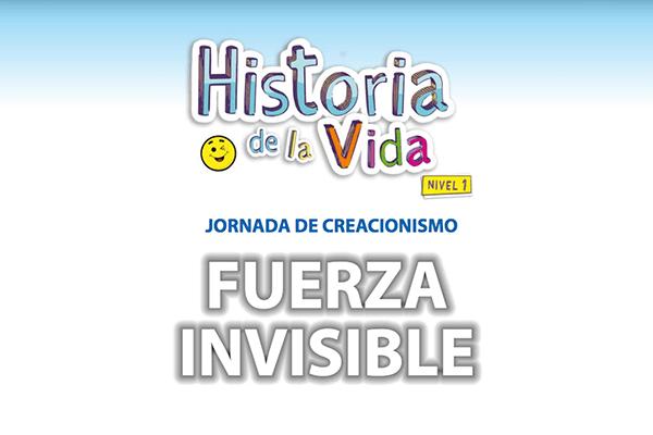 Jornada de creacionismo - Fuerza invisible