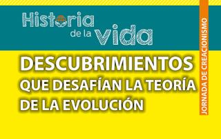 Jornada de creacionismo - Descubrimientos que desafían la teoría de la evolución