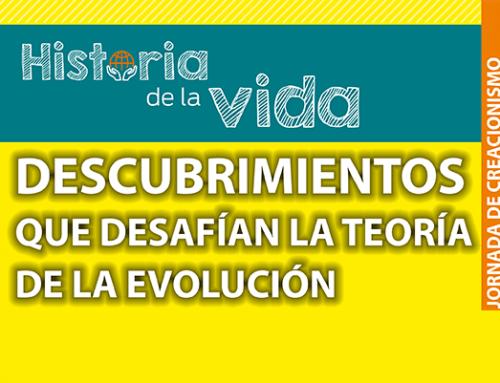 Jornada de creacionismo – Descubrimientos que desafían la teoría de la evolución